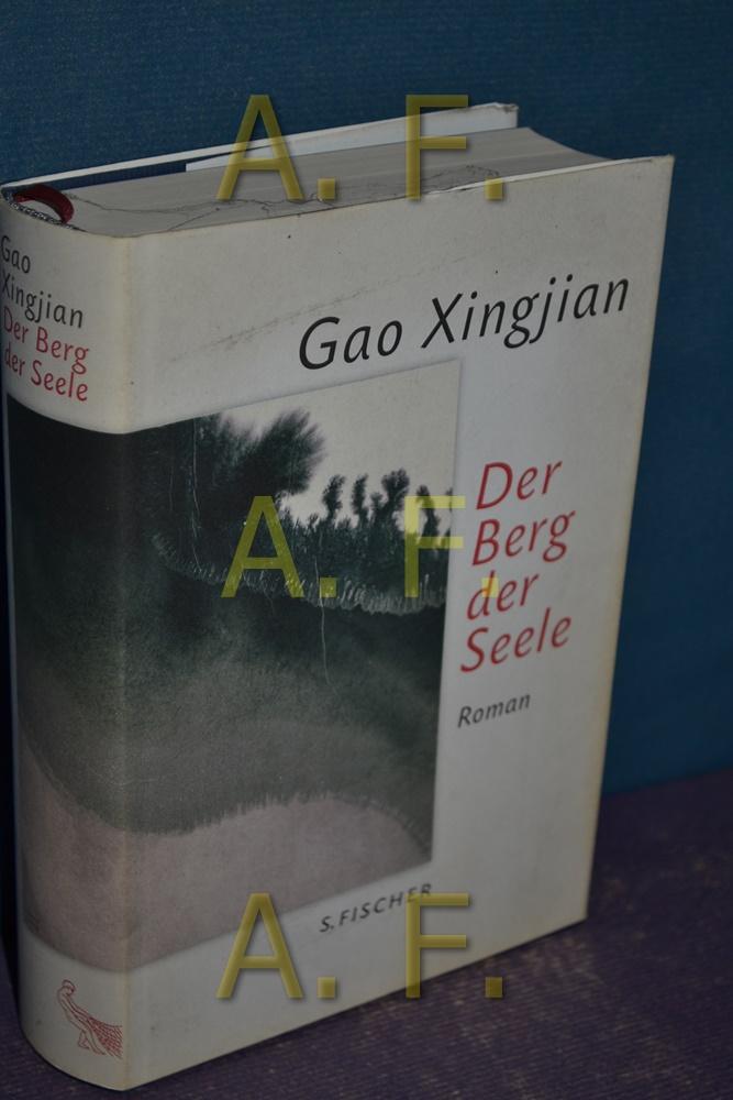 Der Berg der Seele : Roman. Gao: Gao, Xingjian: