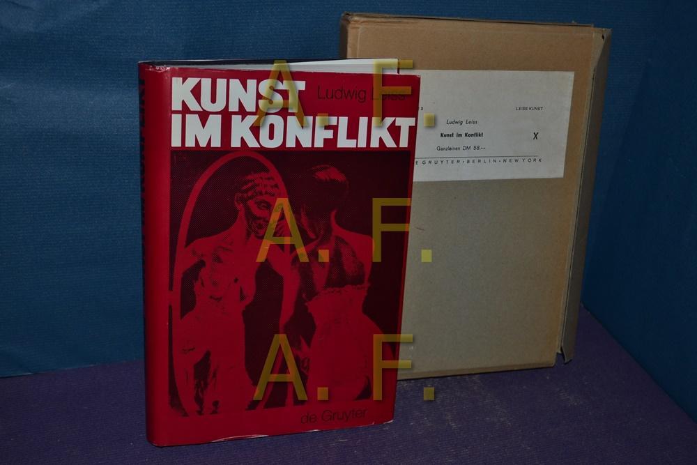 Kunst im Konflikt : Kunst u. Künstler: Leiß, Ludwig: