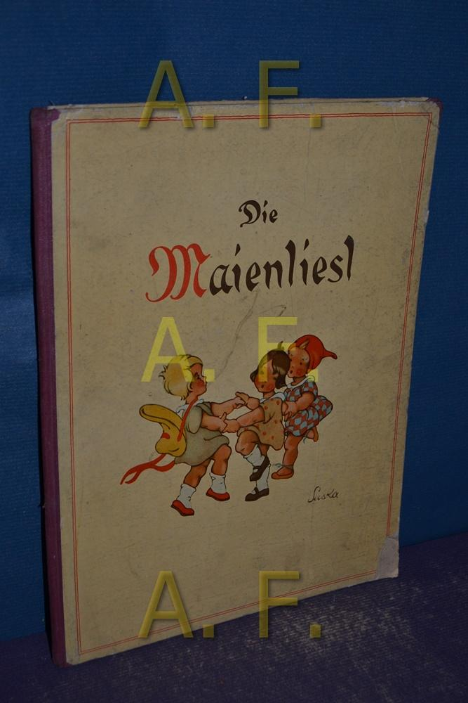 Die Maienliesl, Ein Bilderbuch: Rainer, Paul [Text]