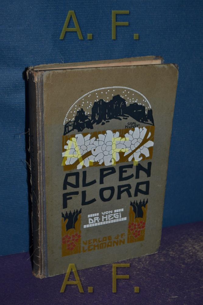 Alpenflora : Die verbreitetsten Alpenpflanzen von Bayern,: Hegi, Gustav: