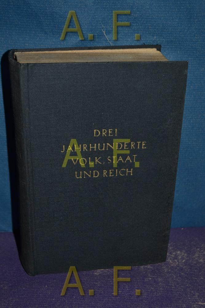 Drei Jahrhunderte Volk, Staat und Reich : Lorenz, Reinhold: