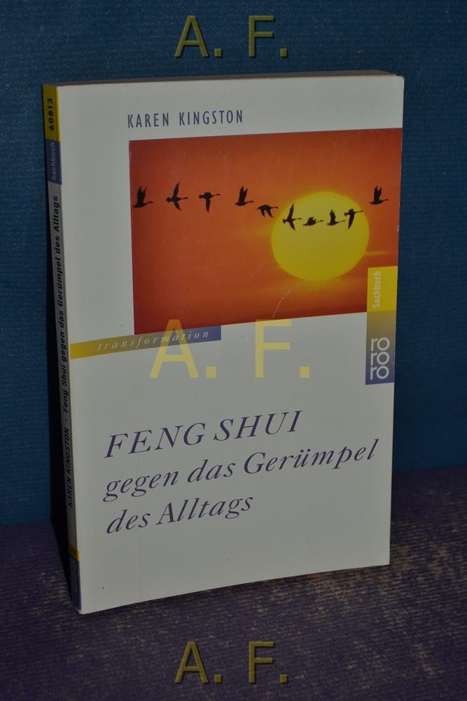 Feng-shui gegen das Gerümpel des Alltags. Dt.: Kingston, Karen: