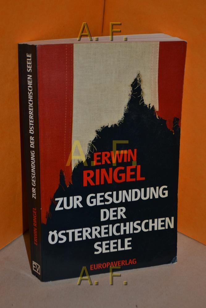 Zur Gesundung der österreichischen Seele Hrsg. von: Ringel, Erwin:
