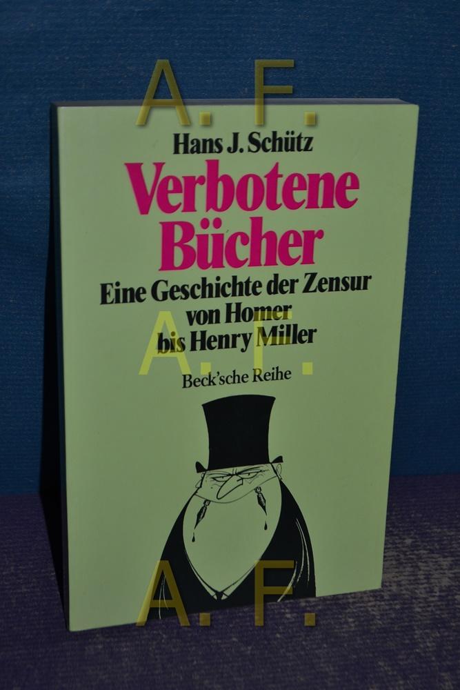 Verbotene Bücher : eine Geschichte der Zensur: Schütz, Hans J.: