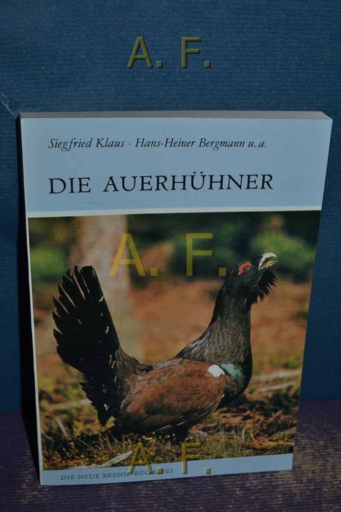 Die Auerhühner (Tetrao urogallus und T. urogalloides): Bergmann, Hans-Heiner, Siegfried