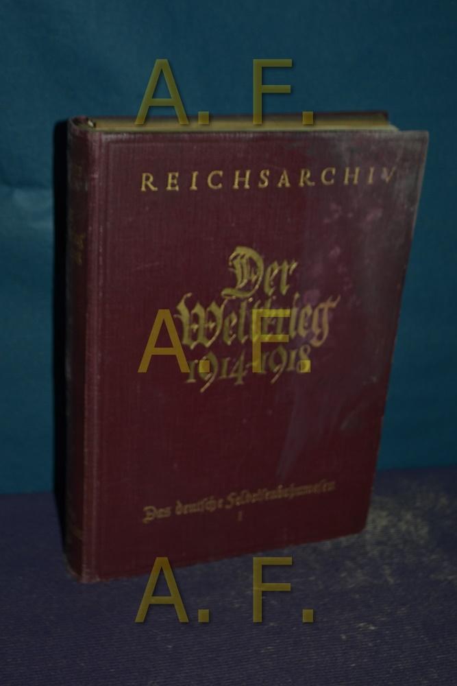 Der Weltkrieg 1914 - 1918. erster (1): Reichsarchiv: