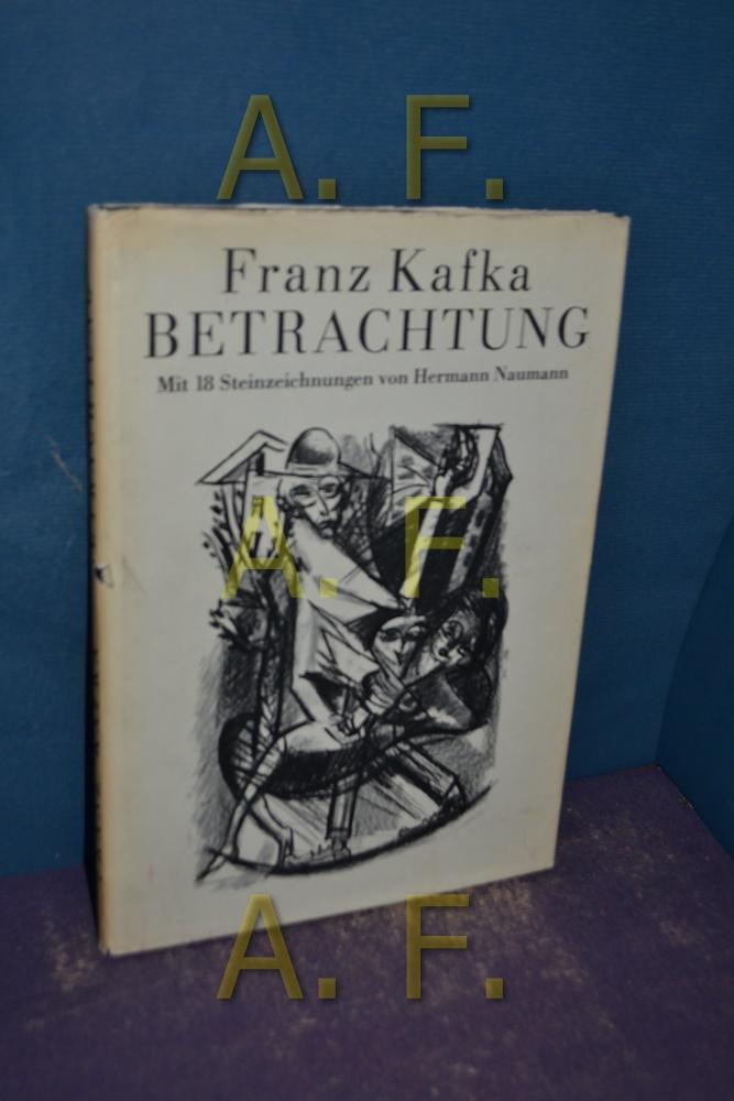 Betrachtung. Mit 18 Steinzeichnungen von Hermann Naumann.: Kafka, Franz: