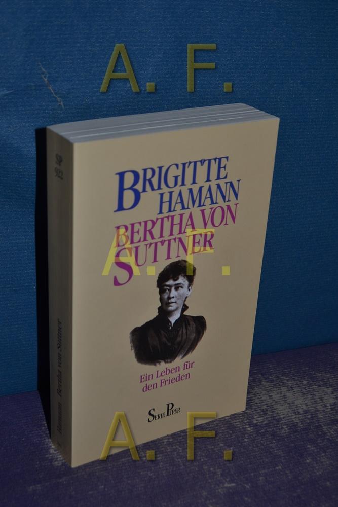 Bertha von Suttner. Ein Leben für den Frieden