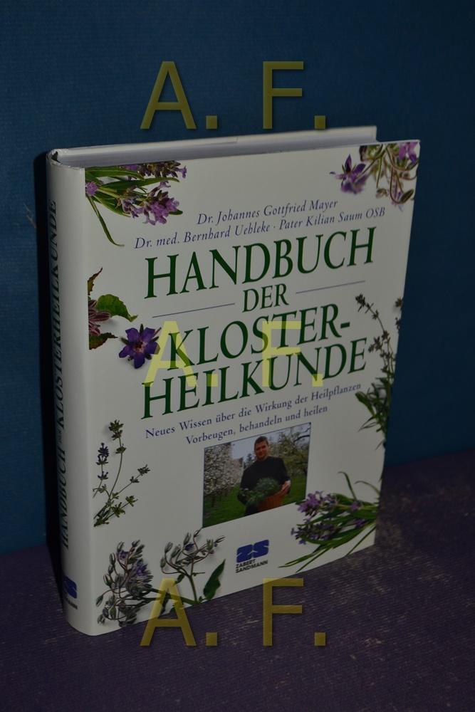 Handbuch der Klosterheilkunde : [neues Wissen über: Mayer, Johannes Gottfried,