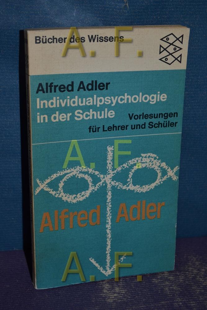 Individualpsychologie in der Schule : Vorlesungen f.: Adler, Alfred: