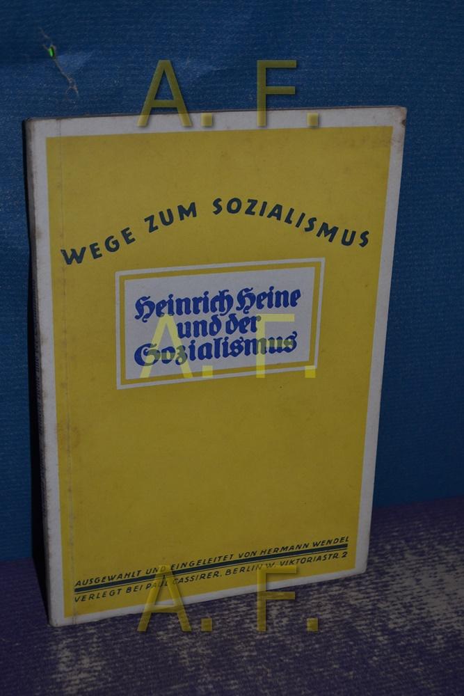 Heinrich Heine und der Sozialismus (Wege zum: Wendel, Hermann: