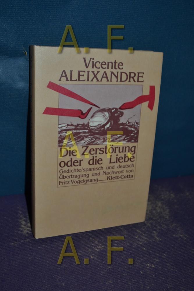 Die Zerstörung oder die Liebe = La: Aleixandre, Vicente: