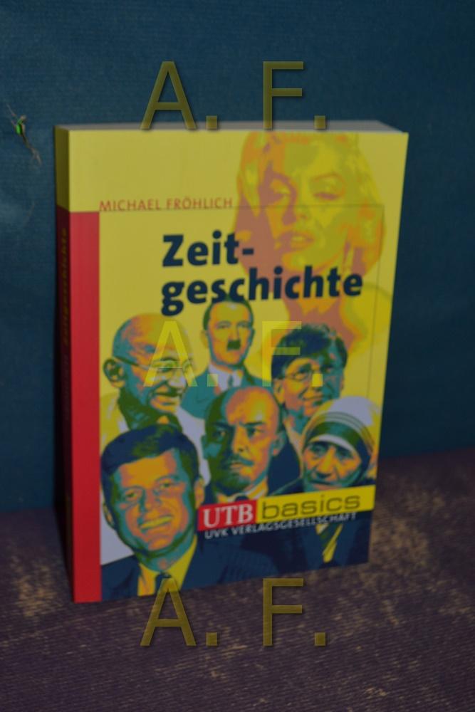 Zeitgeschichte UTB , 3182: Fröhlich, Michael: