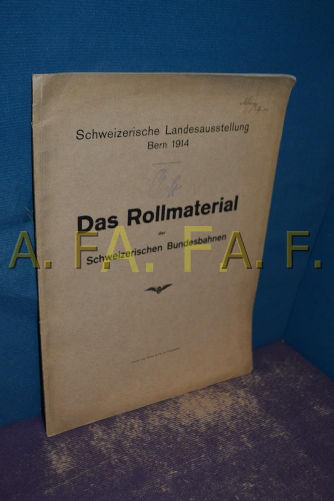 Das Rollmaterial der Schweizerischen Bundesbahnen. Schweizerische Landesausstellung