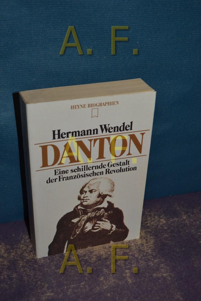 Danton : Revolutionär u. Staatsmann. Heyne-Bücher /: Wendel, Hermann: