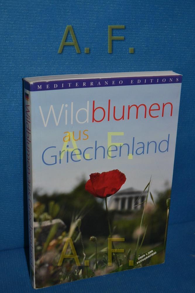 Wildblumen aus Griechenland - Papiomytoglou, Vangelis