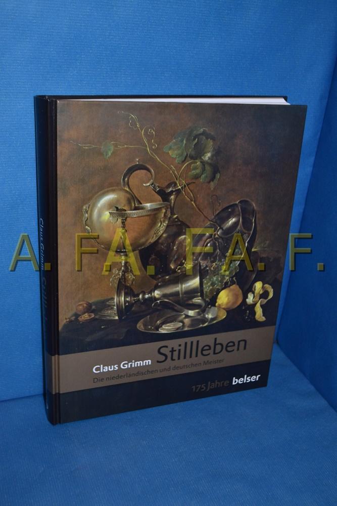 Stillleben : die niederländischen und deutschen Meister (175 Jahre Belser)