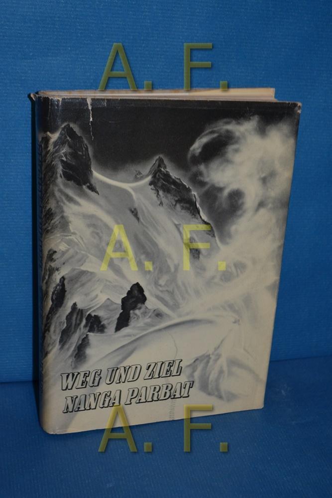 Weg und Ziel Nanga Parbat 1895 -: Werner, Arthur: