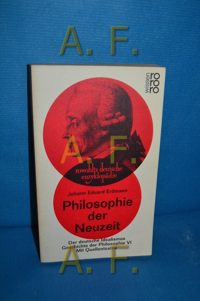 Philosophie der Neuzeit, Der deutsche Idealismus (Geschichte: Erdmann, Johann Eduard: