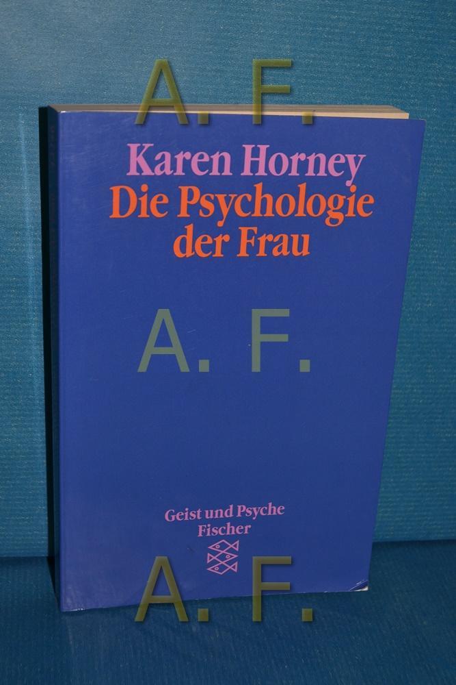 Die Psychologie der Frau (Fischer , 42246 : Geist und Psyche) - Horney, Karen