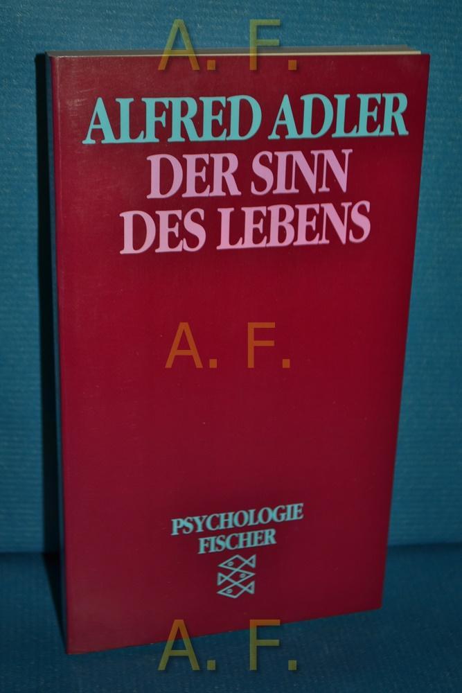 Der Sinn des Lebens. Mit e. Einf.: Adler, Alfred: