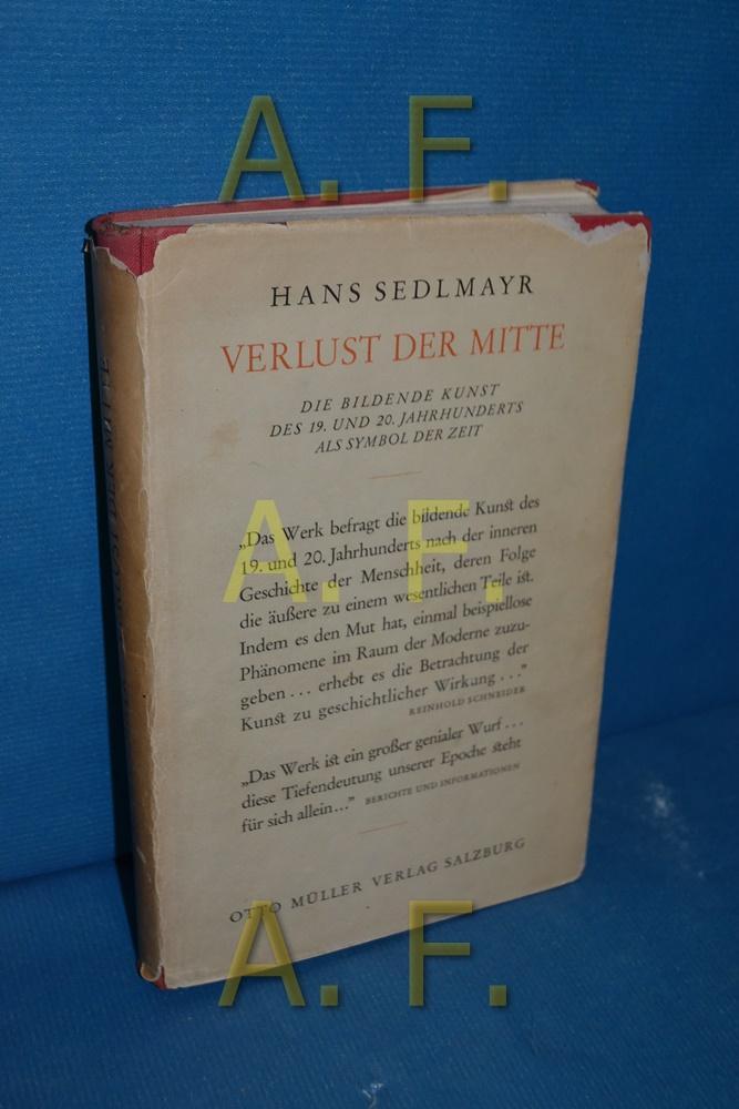 Verlust Der Mitte : Die Bildende Kunst: Sedlmayr, Hans: