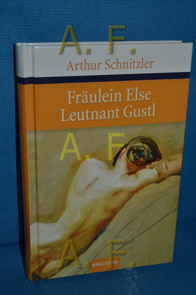 Fräulein Else, Leutnant Gustl: Schnitzler, Arthur: