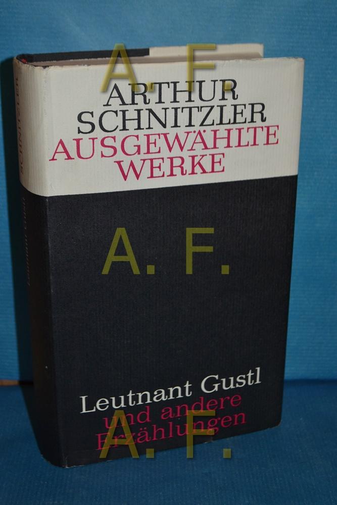 Ausgewählte Werke: Leutnant Gustl und andere Erzählungen: Schnitzler, Arthur: