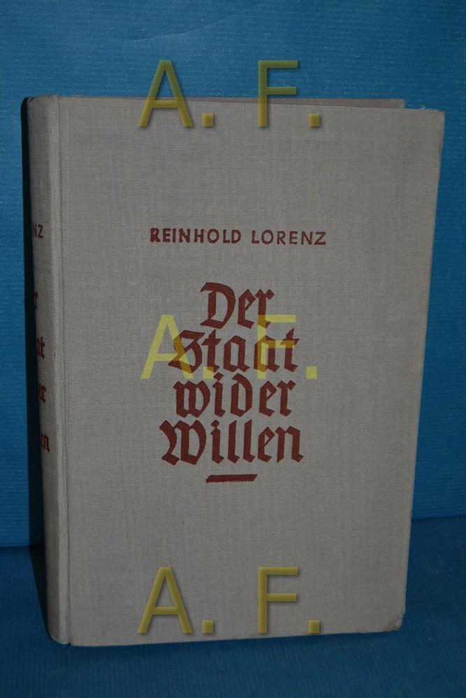Der Staat wider Willen : Österreich 1918-1938: Lorenz, Reinhold: