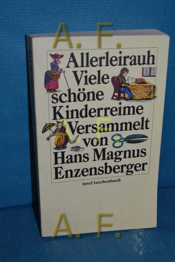 Allerleirauh : viele schöne Kinderreime versammelt von H. M. Enzensberger / Insel-Taschenbuch , 115 - Enzensberger, Hans Magnus