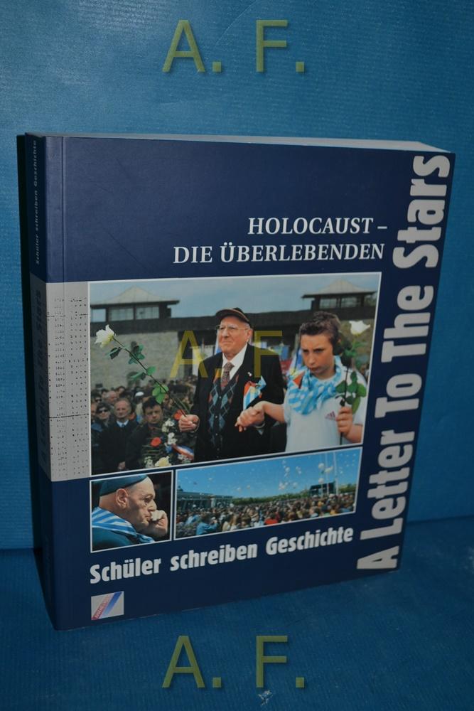 A letter to the stars : Holocaust - die Überlebenden , Schüler schreiben Geschichte. - Kuba, Andreas (Herausgeber)