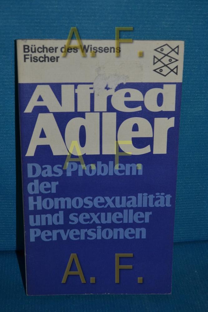 Das Problem der Homosexualität und der sexuellen: Adler, Alfred: