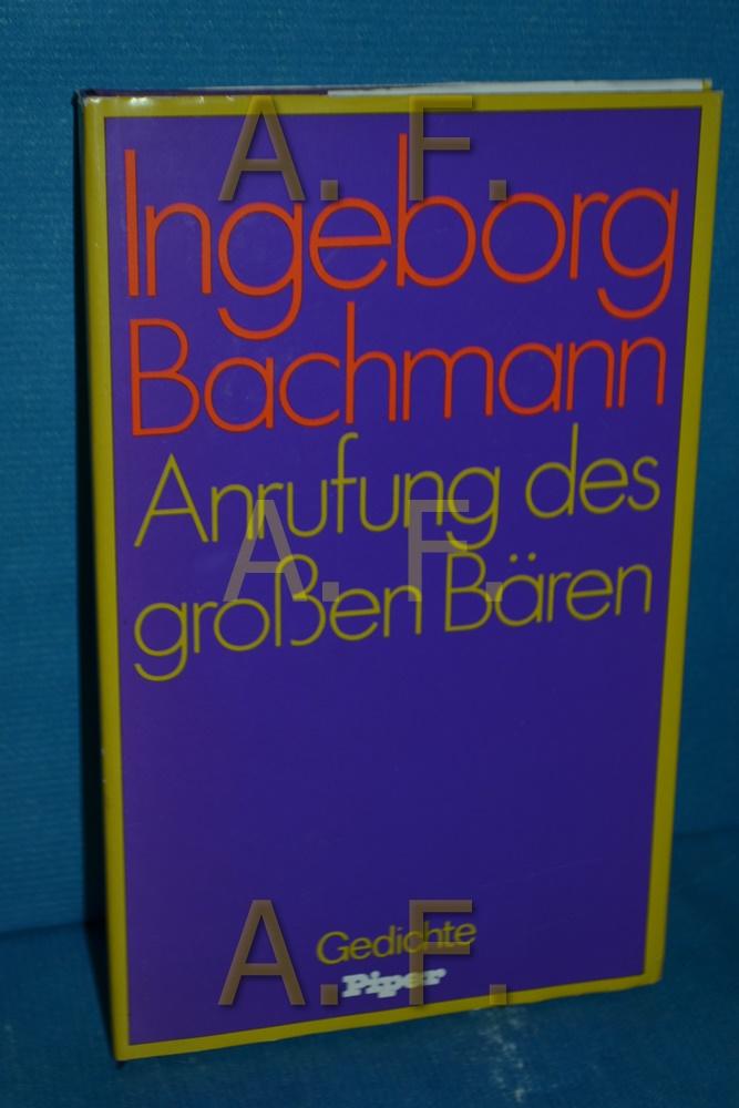 Anrufung des grossen Bären : Gedichte Ingeborg Bachmann - Bachmann, Ingeborg