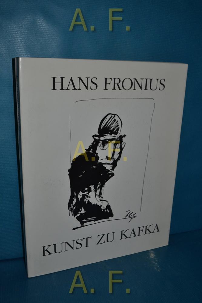 Kunst zu Kafka. Katalog zur 286. Ausstellung: Fronius, Hans, Wolfgang