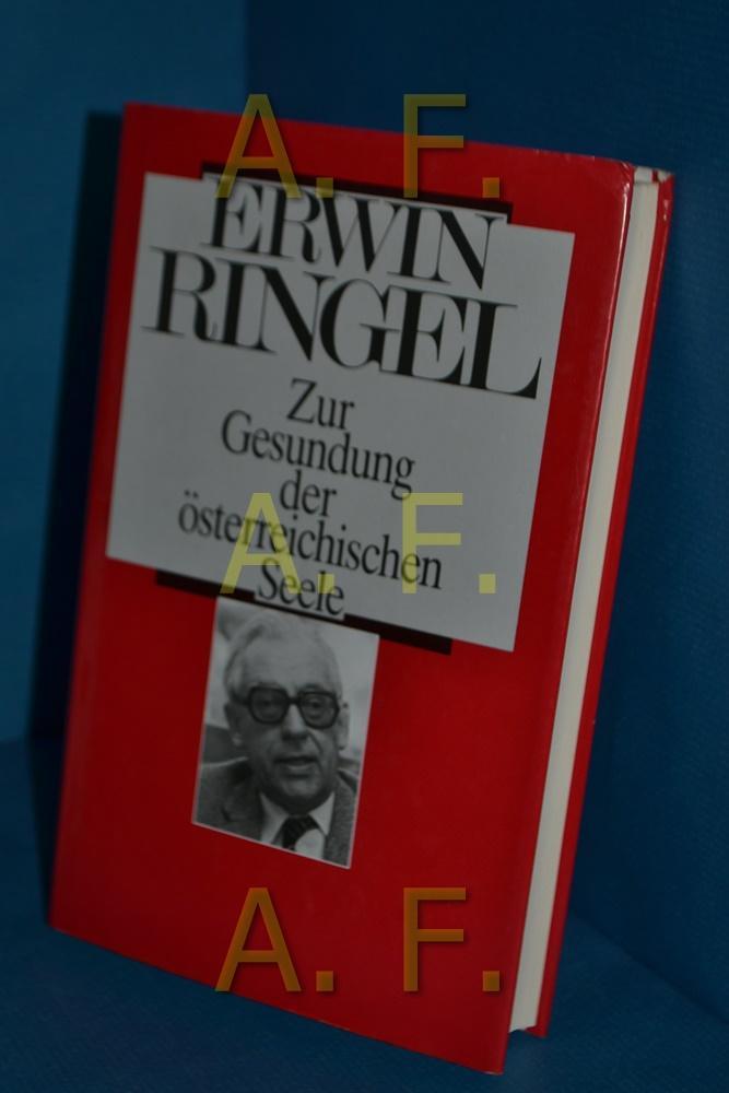 Zur Gesundung der österreichischen Seele.: Ringel, Erwin: