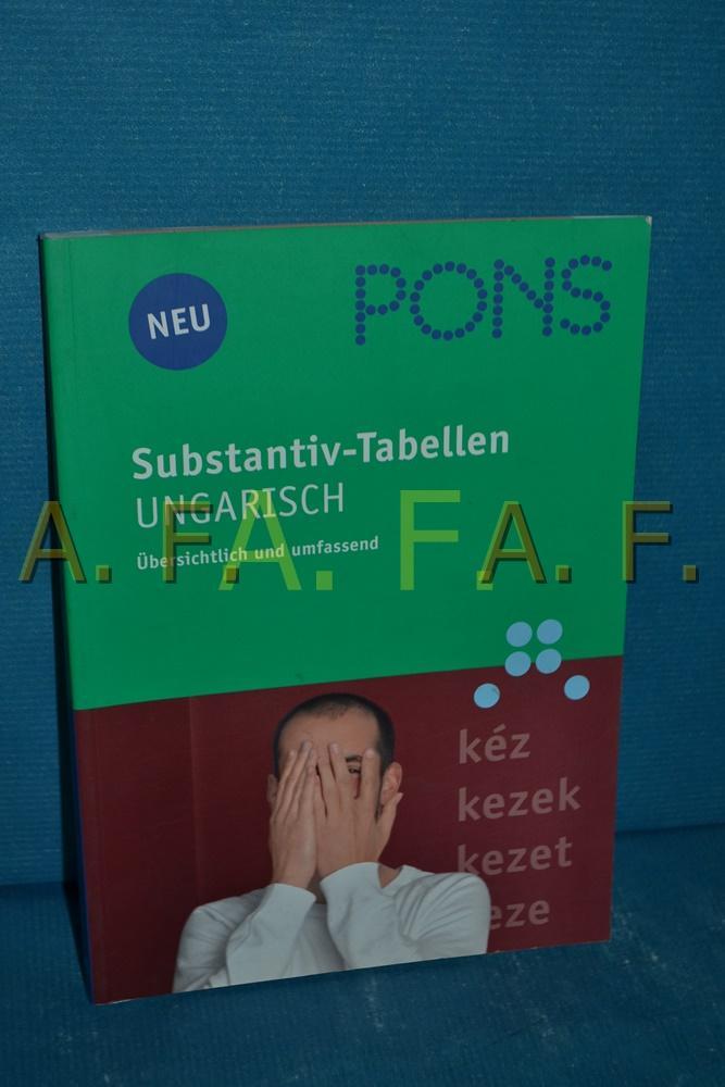 PONS Substantiv-Tabellen Ungarisch : übersichtlich und umfassend. - Hegedüs, Rita