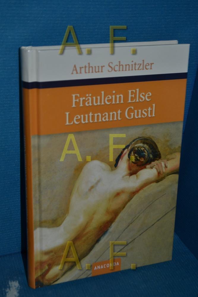 Fräulein Else, Leutnant Gustl, Arthur Schnitzler: Schnitzler, Arthur: