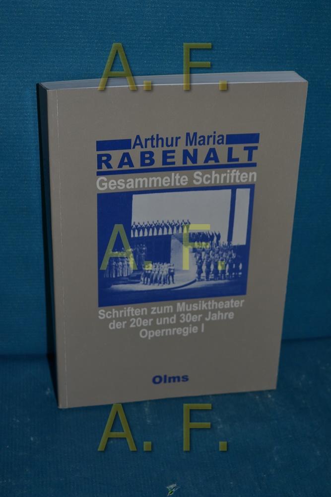 Gesammelte Schriften, Teil: Bd. 1., Schriften zum Musiktheater der 20er und 30er Jahre : Opernregie. - 1. Mit einer Einl. von Fritz Hennenberg