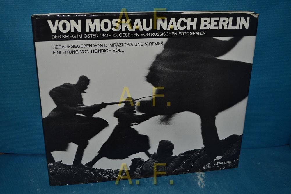Von Moskau nach Berlin : Der Krieg: Mrázkowá, Daniela und