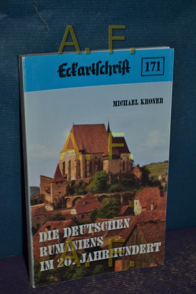 Die Deutschen Rumäniens im 20. Jahrhundert (Eckartschriften: Kroner, Michael: