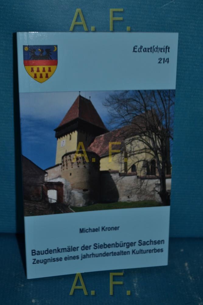 Baudenkmäler der Siebenbürger Sachsen : Zeugnisse eines: Kroner, Michael: