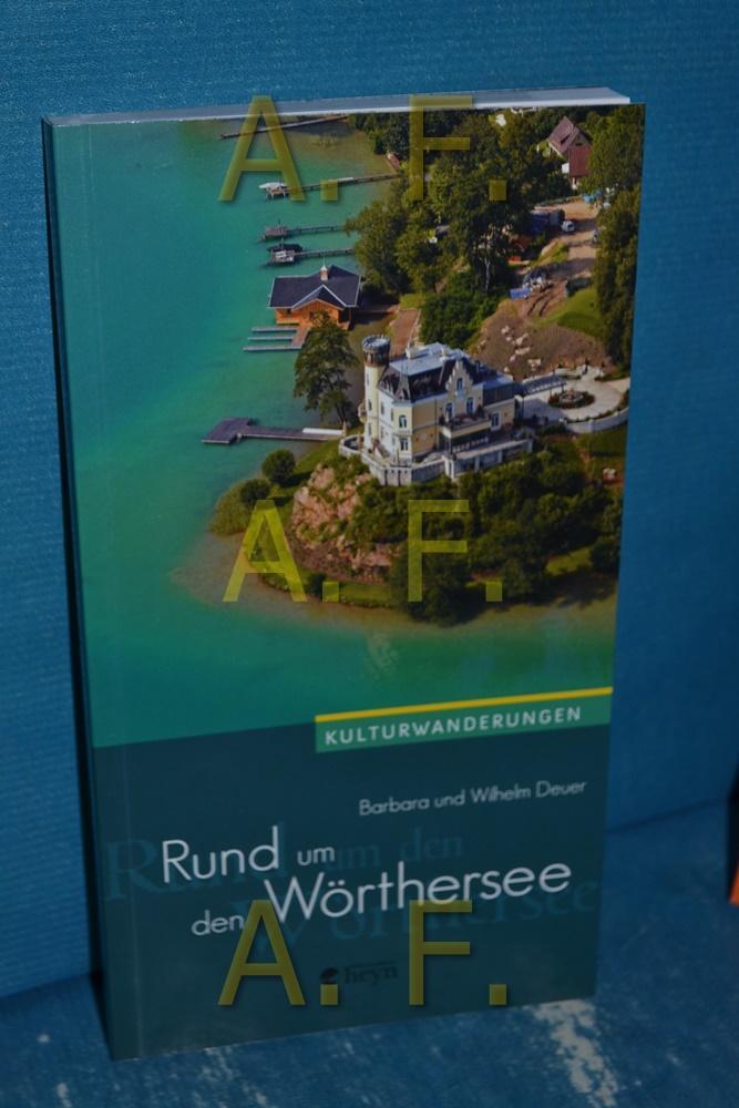 Rund um den Wörthersee (Kulturwanderungen 4) - Deuer, Barbara und Wilhelm Deuer