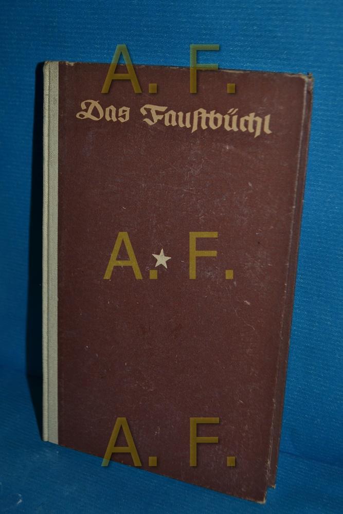 Das Faustbüchl : Goethes Faust 1. u.: Grasmayr, Alois: