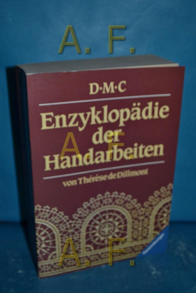 Enzyklopädie der Handarbeiten. Ravensburger Freizeit-Taschenbücher Bd. 167: Dillmont, Therese de: