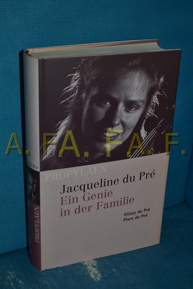Jacqueline du Pré: Ein Genie in der Familie