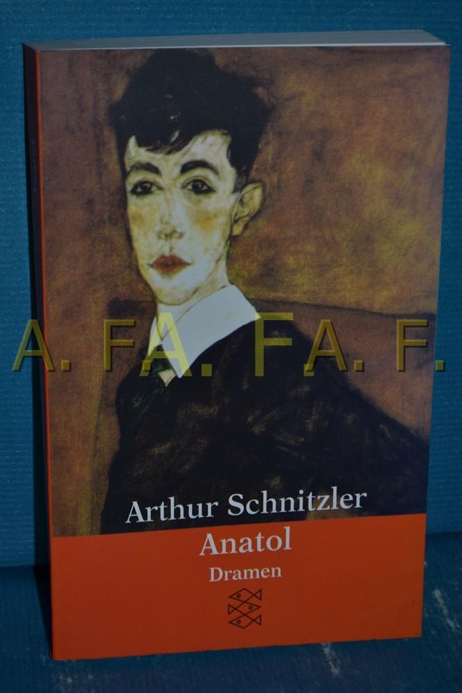Anatol : Dramen 1889 - 1891 Arthur: Schnitzler, Arthur: