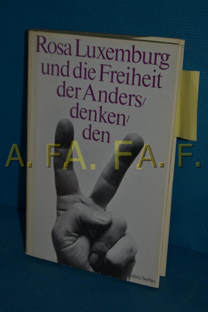 Rosa Luxemburg und die Freiheit der Andersdenkenden : Extraausgabe des unvollendeten Manuskripts