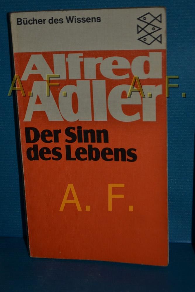 Der Sinn des Lebens. Alfred Adler. Mit: Adler, Alfred: