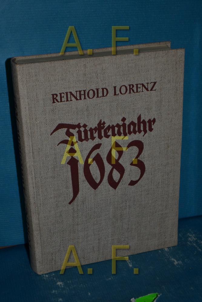 Türkenjahr 1683. Das Reich im Kampf um: Lorenz, Reinhold: