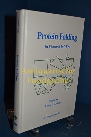 Protein Folding: In Vivo and in Vitro (ACS Symposium)